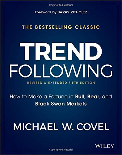Michael W. Covel Trend Following How To Make A Fortune In Bull Bear And Black Sw 0005 Edition;