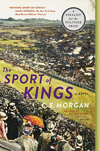 C. E. Morgan The Sport Of Kings