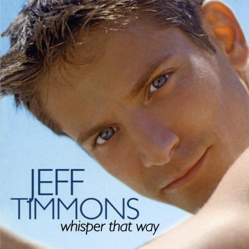 Jeff Timmons Whisper That Way Incl. Bonus Tracks