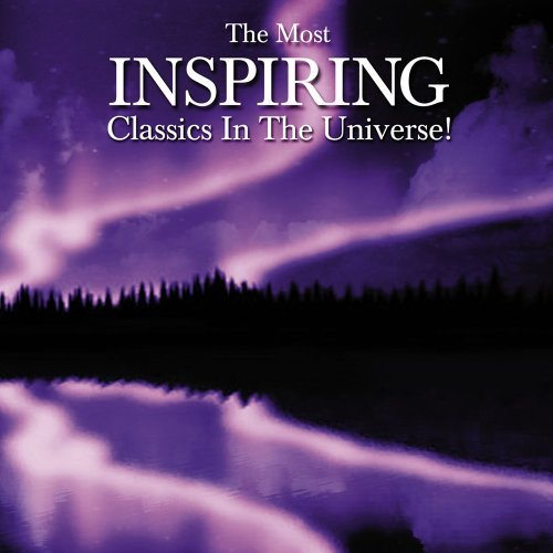 Most Inspiring Classical Music Most Inspiring Classical Music Various