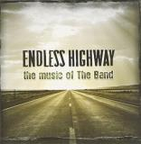Endless Highway The Music Of The Band