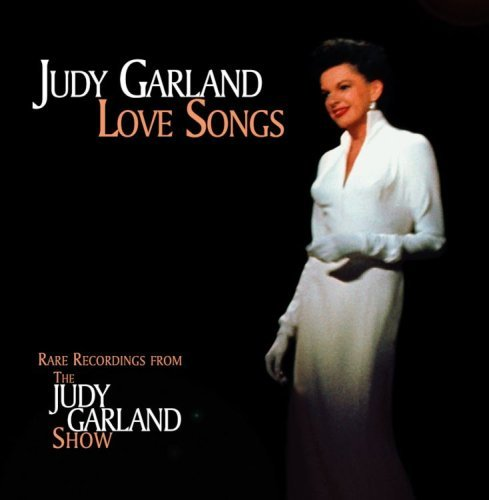 Judy Garland Judy Garland Love Songs