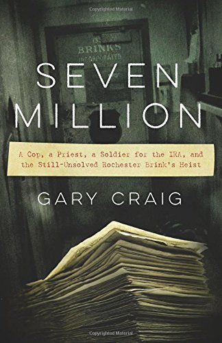 Gary Craig Seven Million A Cop A Priest A Soldier For The Ira And The S