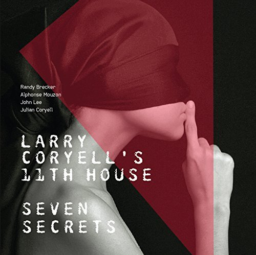 Larry Coryell's 11th House Seven Secrets