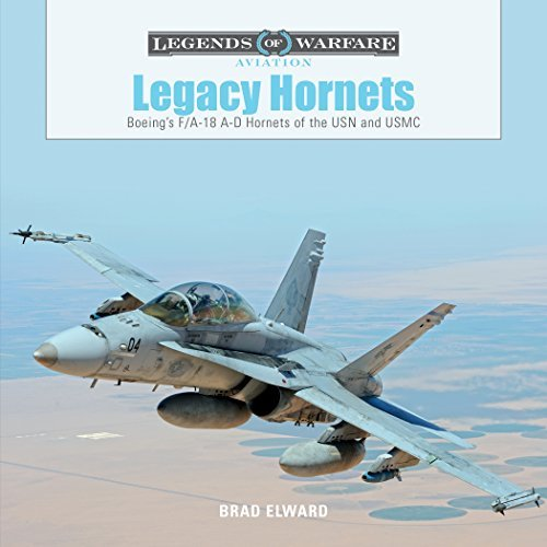 Brad Elward Legacy Hornets Boeing's F A 18 A D Hornets Of The Usn And Usmc