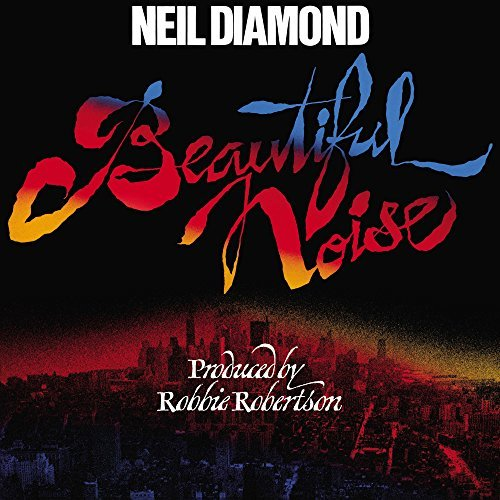 Neil Diamond Beautiful Noise