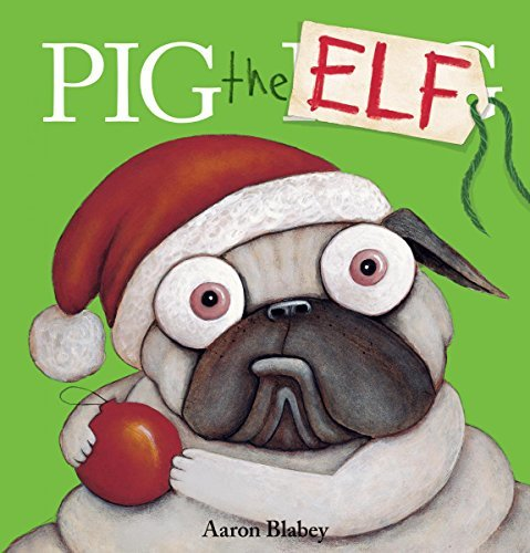 Aaron Blabey Pig The Elf