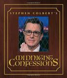 Stephen Colbert Stephen Colbert's Midnight Confessions