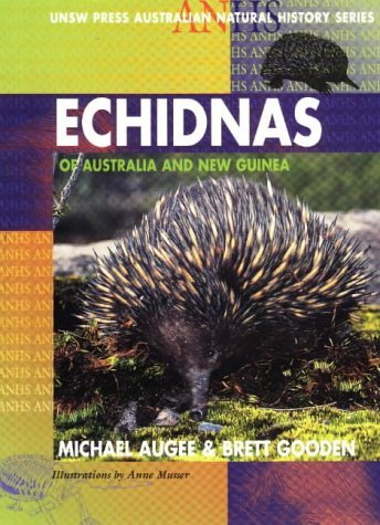 Goodman Augee Echidnas Of Australia & New Guinea