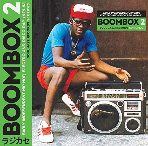 Soul Jazz Records Presents Boombox 2 Early Independent Hip Hop Electro & Disco Rap 1979 83 2xcd
