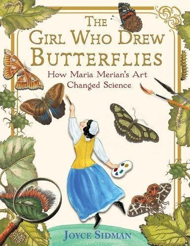joyce-sidman-the-girl-who-drew-butterflies-how-maria-merians-art-changed-science
