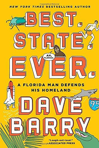 Dave Barry Best. State. Ever. A Florida Man Defends His Homeland