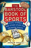 Andrew Daniels The Barstool Book Of Sports Stats Stories And Other Stuff For Drunken Debat