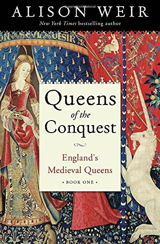 Alison Weir Queens Of The Conquest England's Medieval Queens Book One