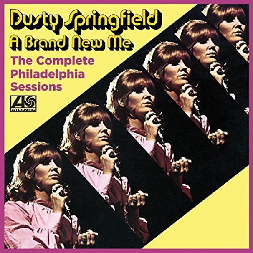 Dusty Springfield The Complete Philadelphia Sessions A Brand New Me Expanded Edition