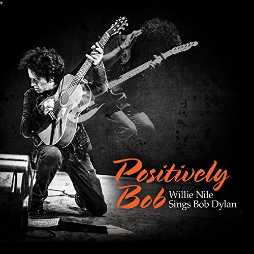 willie-nile-positively-bob-willie-nile-si-