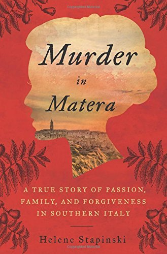 Helene Stapinski Murder In Matera A True Story Of Passion Family And Forgiveness