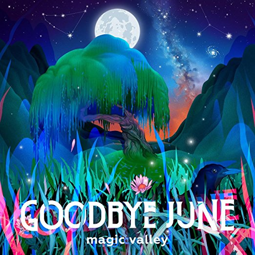 Goodbye June Magic Valley