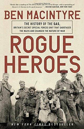 Ben Macintyre Rogue Heroes History Of The Sas Britain's Secret Special Forces