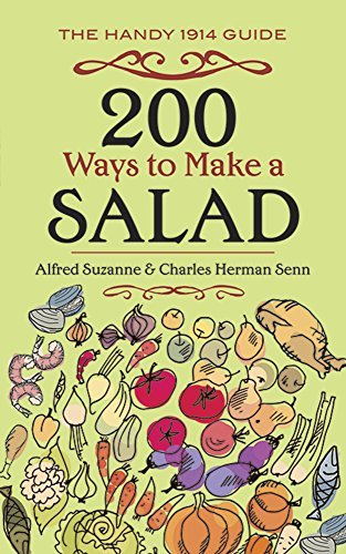 Alfred Suzanne 200 Ways To Make A Salad The Handy 1914 Guide