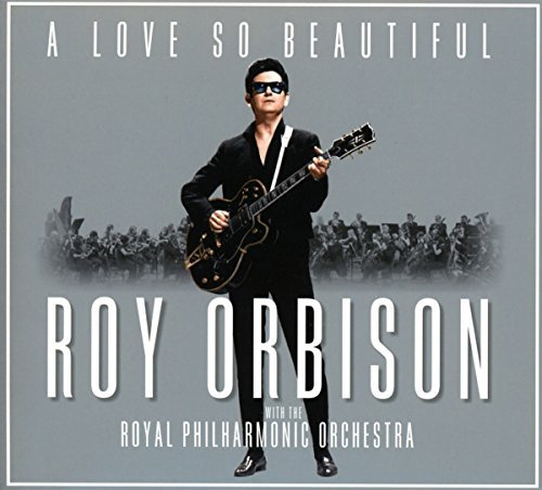 roy-orbison-a-love-so-beautiful-roy-orbison-the-royal-philharmonic-orchestra