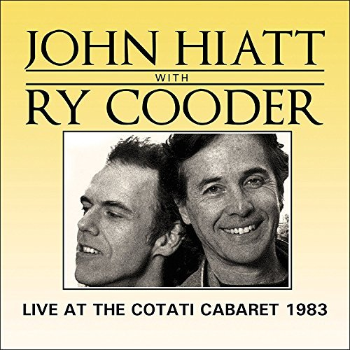 John Hiatt & Ry Cooder Live At The Cotati Cabaret 1983