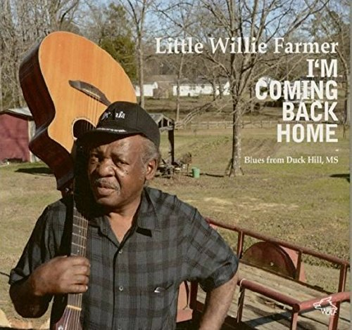 Little Willie Farmer I'm Coming Back Home