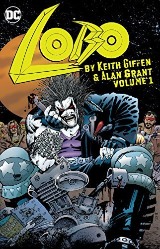 Keith Giffen Lobo By Keith Giffen & Alan Grant Vol. 1