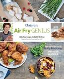 Meredith Laurence Air Fry Genius 100+ New Recipes For Every Air Fryer