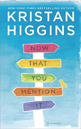 kristan-higgins-now-that-you-mention-it