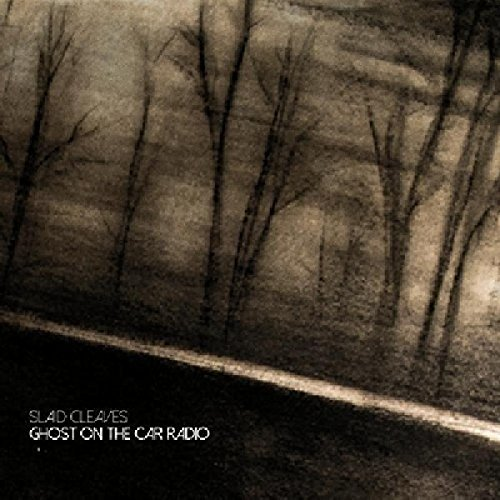 Slaid Cleaves Ghost On The Car Radio