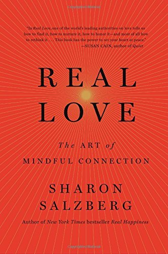 Sharon Salzberg Real Love The Art Of Mindful Connection