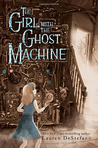 Lauren Destefano The Girl With The Ghost Machine