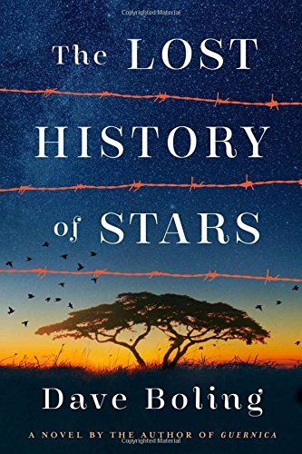 Dave Boling The Lost History Of Stars A Novel By The Author Of Guernica