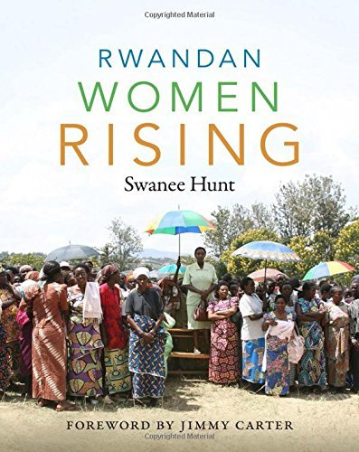 Swanee Hunt Rwandan Women Rising