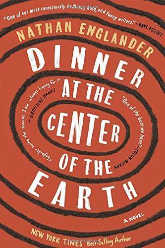 Nathan Englander Dinner At The Center Of The Earth