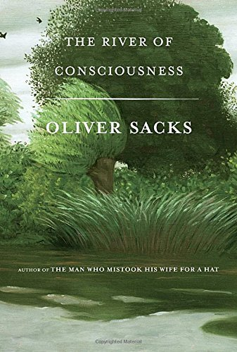 Oliver Sacks The River Of Consciousness