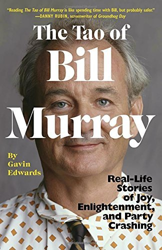 gabin-edwards-tao-of-bill-murray-real-life-stories-of-joy-enlightenment-and-party-c