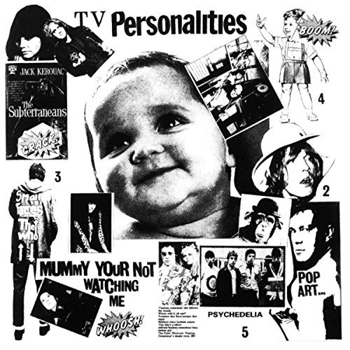 Television Personalities Mummy You're Not Watching Me