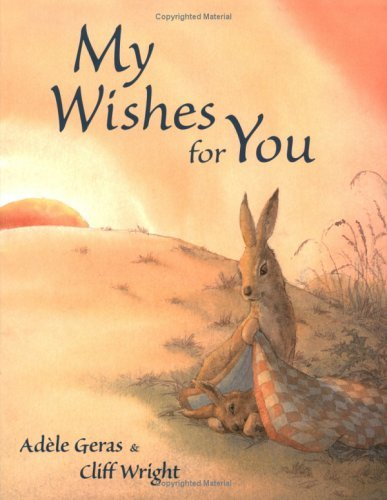 Adele Geras My Wishes For You