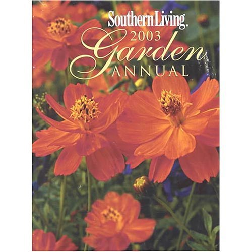 Southern Living 2003 Garden Annual