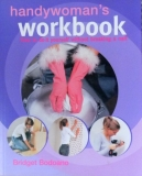Handywoman's Workbook How To Do It Yourself Witho