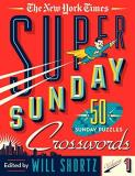 New York Times Super Sunday Crosswords Volume 1 50 Sunday Puzzles