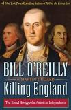 Bill O'reilly Killing England The Brutal Struggle For American Independence
