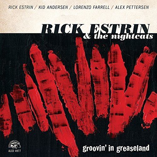 Rick Estrin & The Nightcats Groovin' In Greaseland .