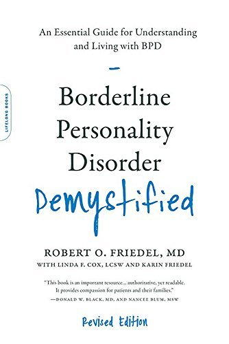 Robert O. Friedel Borderline Personality Disorder Demystified Revis An Essential Guide For Understanding And Living W