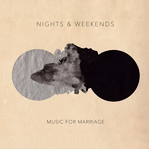 Nights & Weekends Music For Marriage