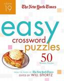 New York Times Easy Crossword Puzzles Volume 19 50 Monday Puzzles From The Pages Of The New York Times