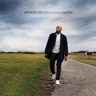 Anthony Brown & Group Therapy Long Way From Sunday