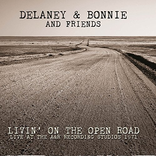 Delaney & Bonnie & Friends Livin' On The Open Road Live At The A&r Recording Studios 1971